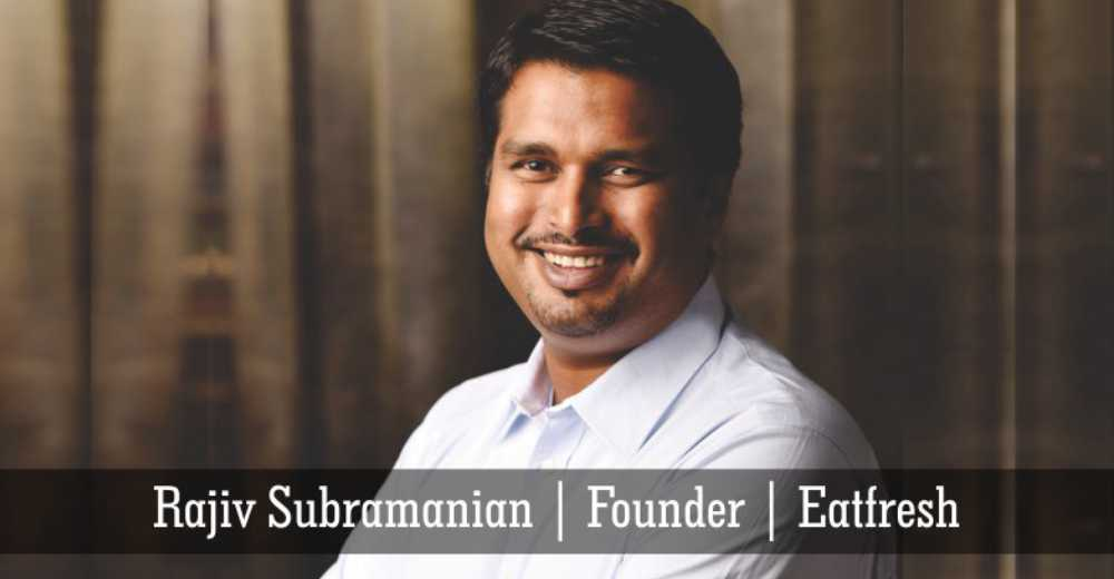 Rajiv Subramanian | Eatfresh | Insights Care
