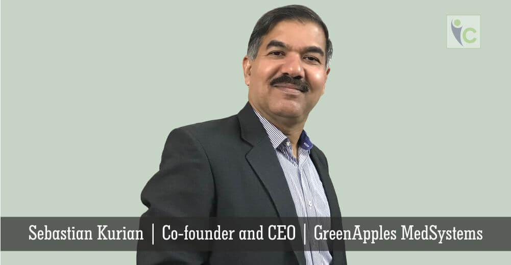 Sebastian Kurian   GreenApples MedSystems   Insights Care