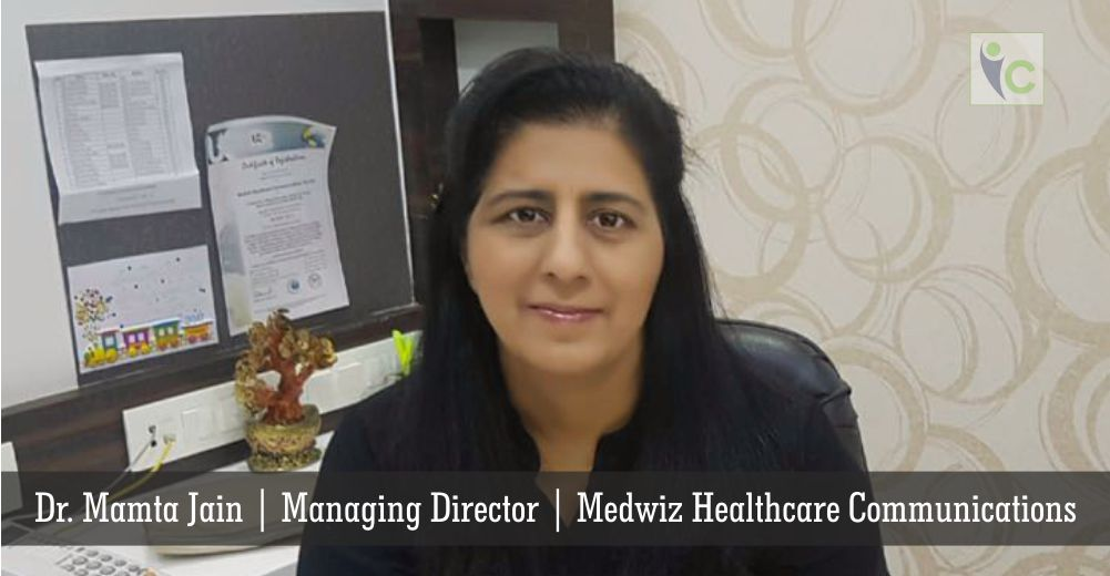 Dr. Mamta Jain | Medwiz Healthcare Communications | Insights Care