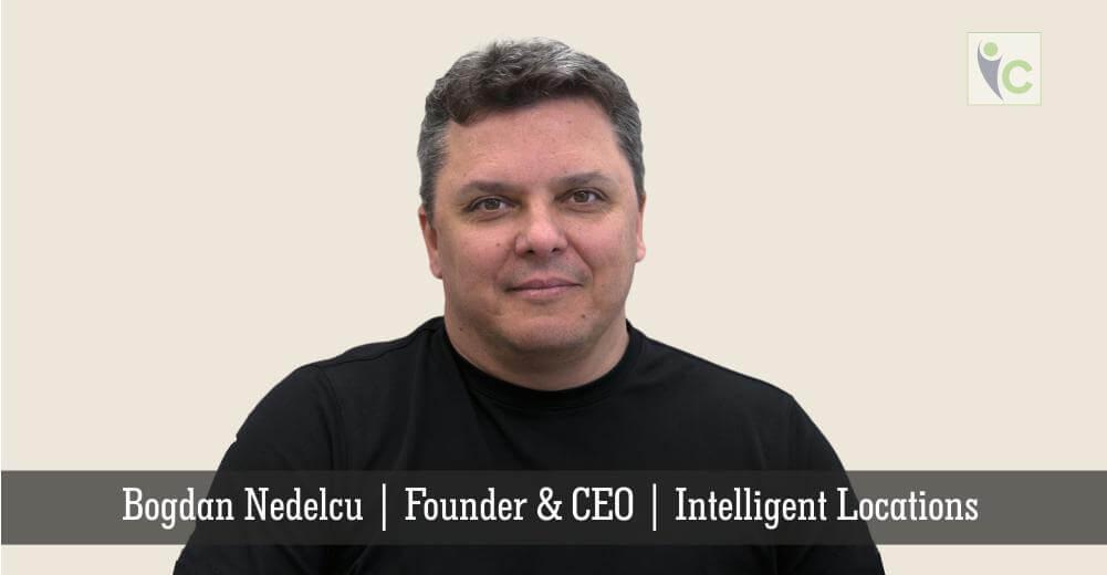 Bogdan Nedelcu | Intelligent Locations | Insights Care