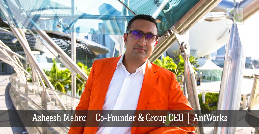 Asheesh Mehra | Co-Founder & Group CEO | AntWorks | Insights Care