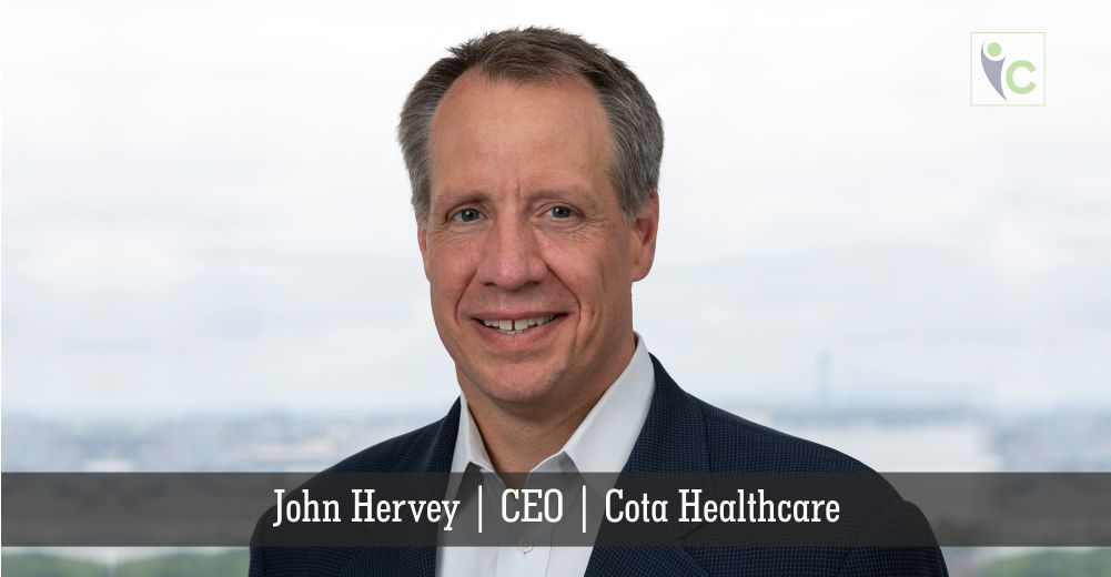 John Hervey | CEO | Cota Healthcare | Insights Care