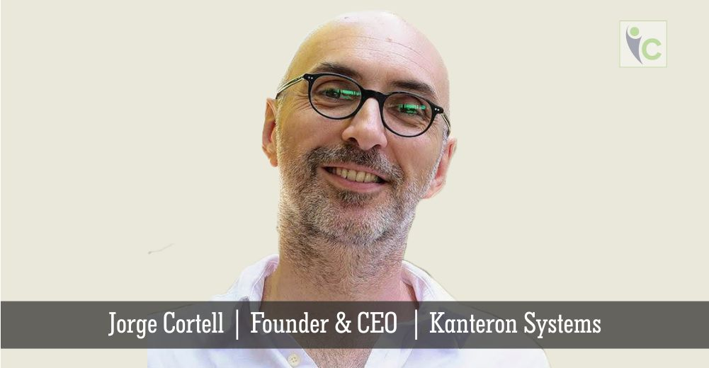 Jorge Cortell | Kanteron System | Insights Care