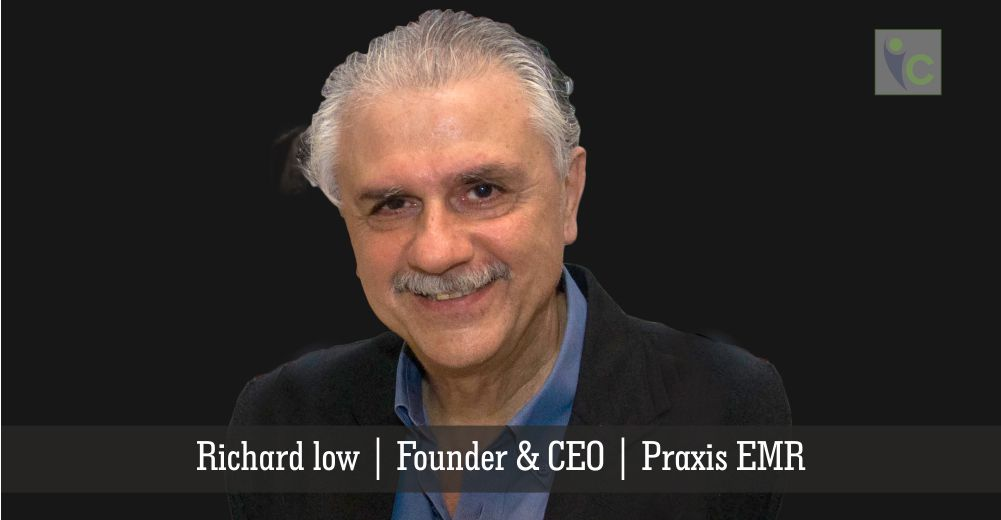 Richard low | Founder & CEO | Praxis EMR | Insights Care