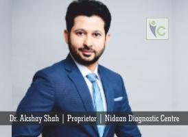 Dr. Akshay Shah | Proprietor | Nidaan Diagnostic Center | Insights Care