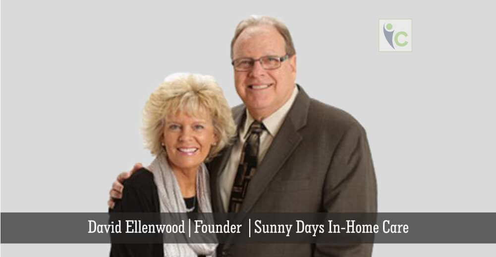 David Ellenwood | Founder | Sunny Days In-Home Care | Insights Care