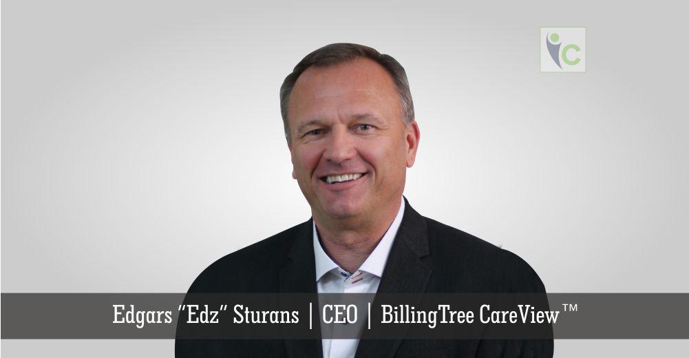 Edgars Edz Sturans   CEO   BillingTree CareView   Insights Care