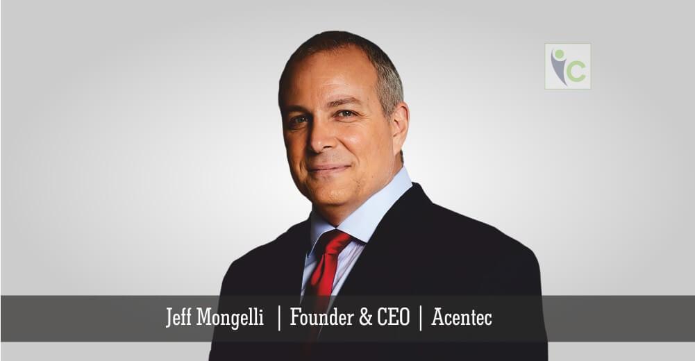 Jeff Mongelli   Founder & CEO   Acentec   Insights Care