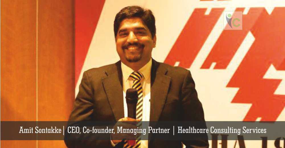 Amit Sontakke | CEO, Co-founder, Managing Partner | Healthcare Consulting Services