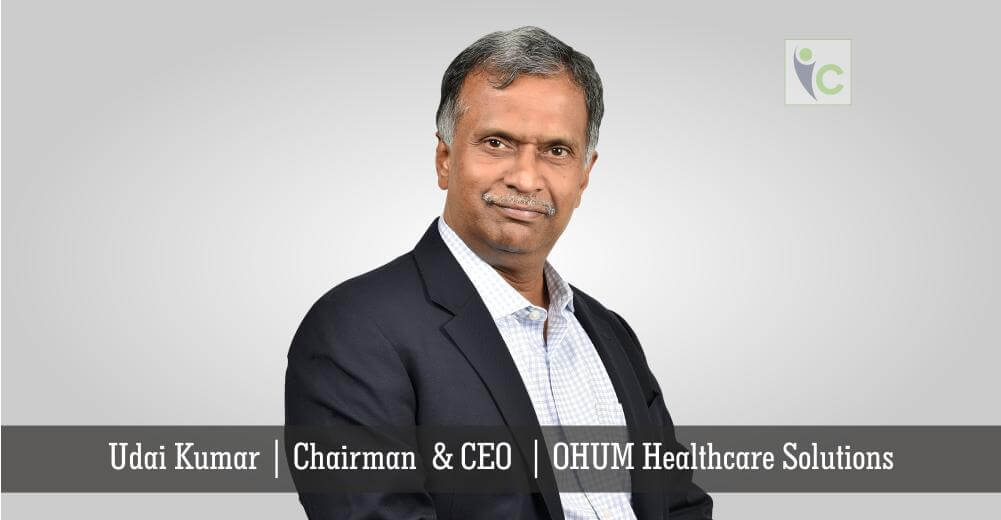 Udai Kumar | Chairman & CEO | OHUM Healthcare Solutions | Insights Care