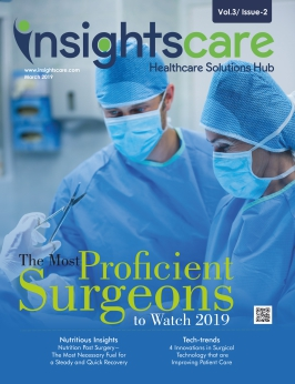 Cover Page | The Most Proficient Surgeons to Watch 2019 | Insights Care